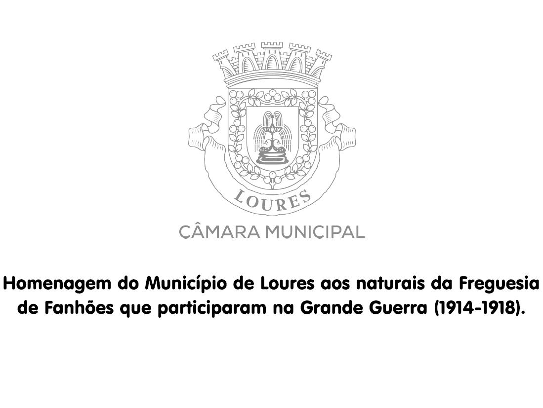 Homenagem do Município de Loures aos naturais da Freguesia de Fanhões que participaram na Grande Guerra (1914 -1918)