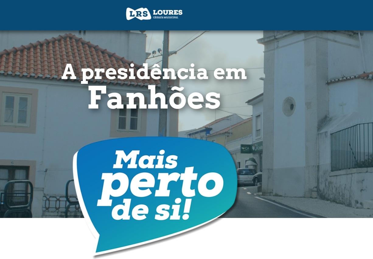 A Presidência em Fanhões – Mais perto de si ! Dias 21 e 22 de setembro de 2018.