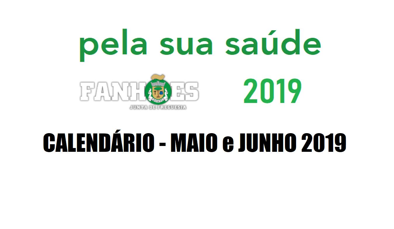 """CALENDÁRIO MAIO E JUNHO 2019 """"PELA SUA SAÚDE""""  –  consulte aqui as datas e os locais"""