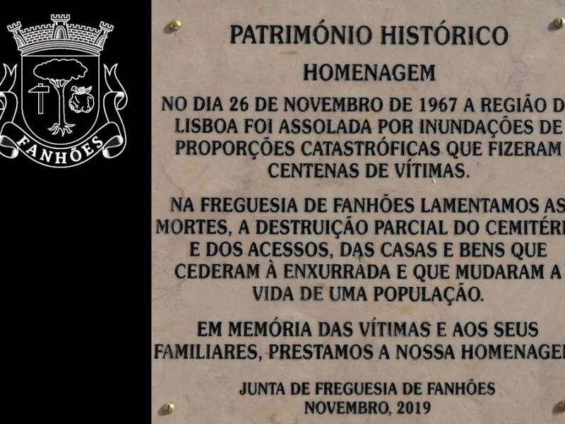 Homenagem da Freguesia de Fanhões à memória das vitimas desta catástrofe, 53 anos passados da trágica noite de 25 para 26 de novembro de 1967!