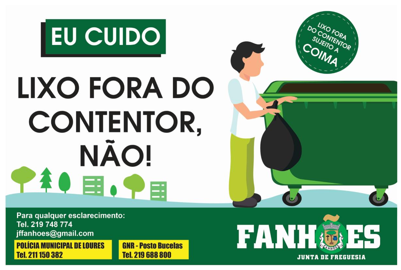 """""""EU CUIDO – LIXO FORA DO CONTENTOR, NÃO!"""" – A Junta de Freguesia de Fanhões iniciou uma Campanha de sensibilização e boas práticas na utilização dos Parques de Lixo nos pontos mais críticos!"""