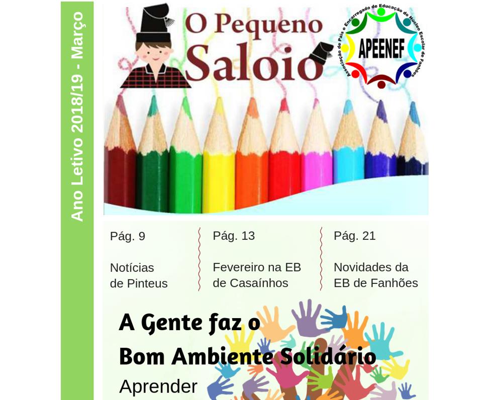 """Jornal """"O PEQUENO SALOIO""""- Disponível a Edição de março de 2019 – Publicação da Associação de Pais e Encarregados de Educação do Núcleo Escolar de Fanhões."""