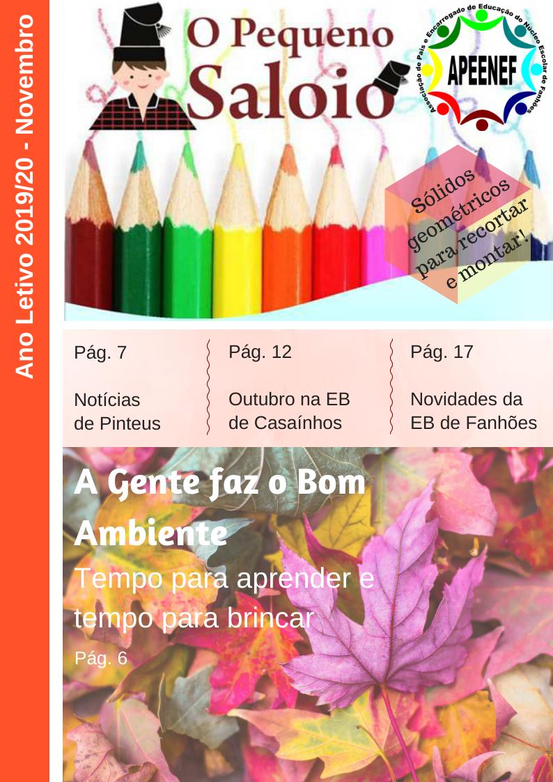 """Jornal """"O PEQUENO SALOIO""""- Disponível a Edição de novembro de 2019 – """"Tempo para aprender Tempo para brincar"""" Publicação da Associação de Pais e Encarregados de Educação do Núcleo Escolar de Fanhões."""